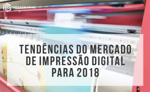 TENDENCIAS DO MERCADO DE COMUNICAÇÃO VISUAL 2018