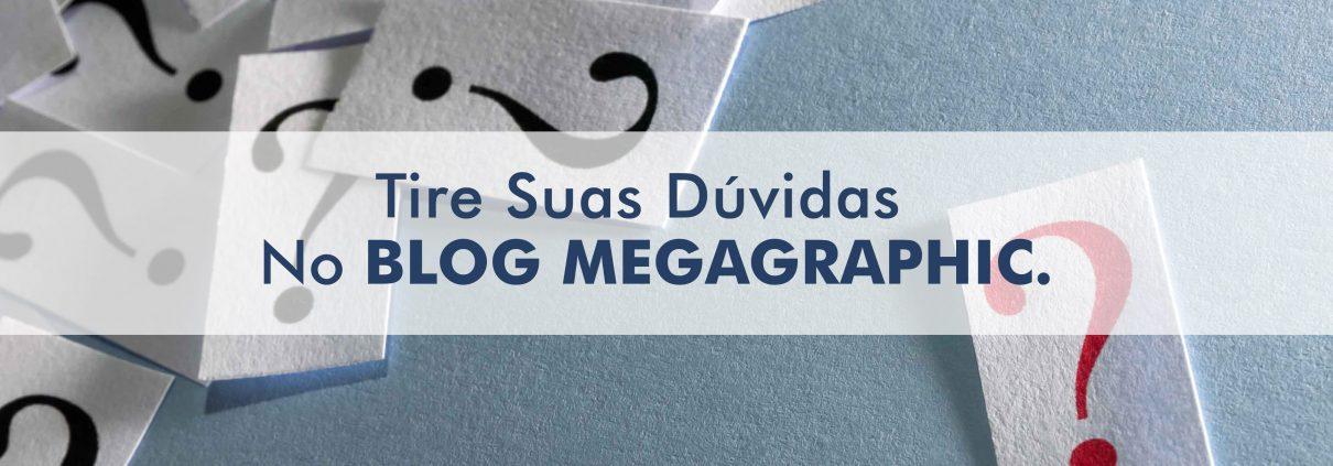 tire suas duvidas - blog megagraphic